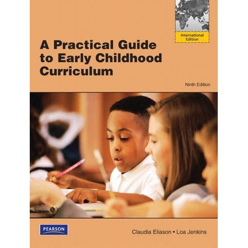Practical Guide to Early Childhood Curriculum (9th Edition) Eliason