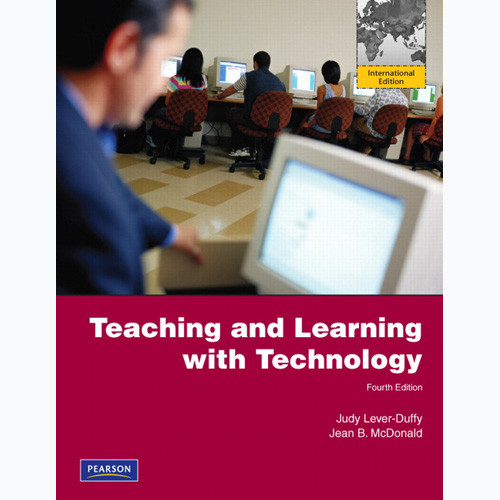 Teaching and Learning with Technology (4th Edition) Duffy IE