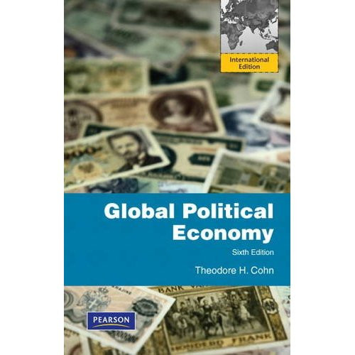 Global Political Economy (6th Edition) Cohn
