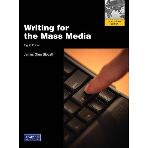 Writing for the Mass Media (8th Edition) Stovall IE
