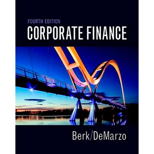 Corporate Finance (4th Edition) Jonathan Berk and Peter DeMarzo