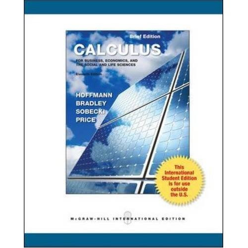 Calculus for Business, Economics, and the Social and Life Sciences (11th Edition) Hoffmann