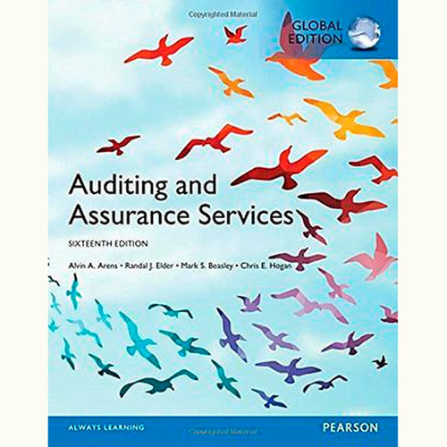Auditing and Assurance Services (16th Edition) Alvin A. Arens and Randal J. Elder IE