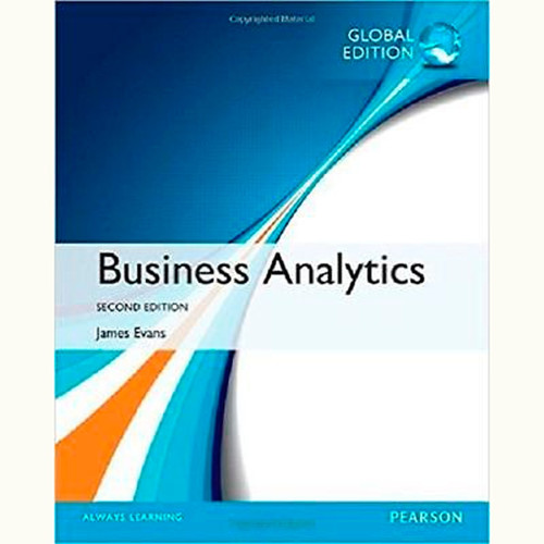 Business Analytics (2nd Edition) James R. Evans IE