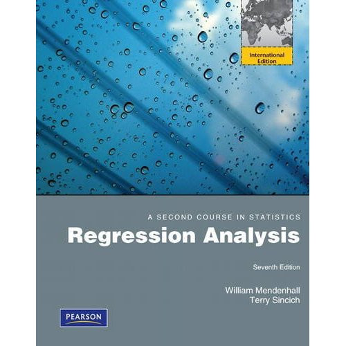 A Second Course in Statistics: Regression Analysis (7th Edition) Mendenhall IE