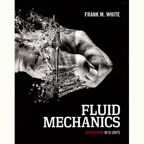 Fluid Mechanics (8th Edition) Frank White IE