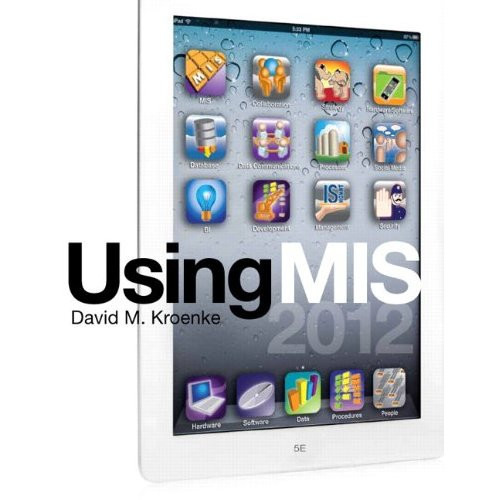 Using MIS (5th Edition) Kroenke