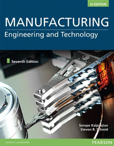 Manufacturing Engineering and Technology (7th Edition) Kalpakjian IE
