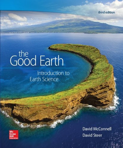 The Good Earth: Introduction to Earth Science (3rd Edition) McConnell