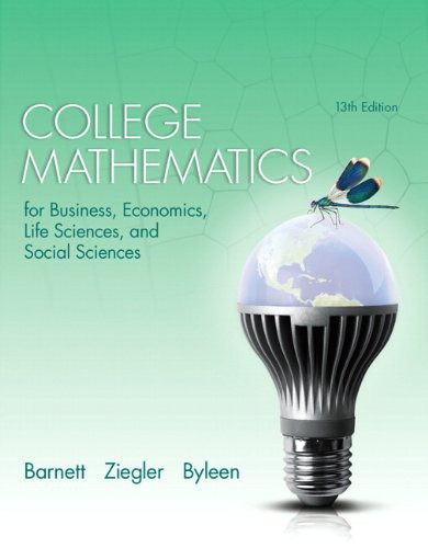 College Mathematics for Business, Economics, Life Sciences, and Social Sciences (13th Edition) Barnett