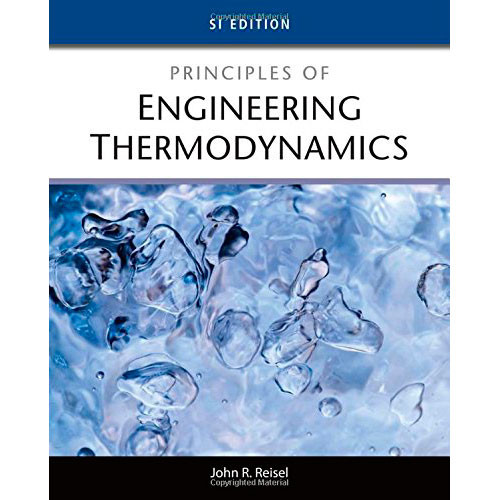 Principles of Engineering Thermodynamics (1st Edition) Reisel IE