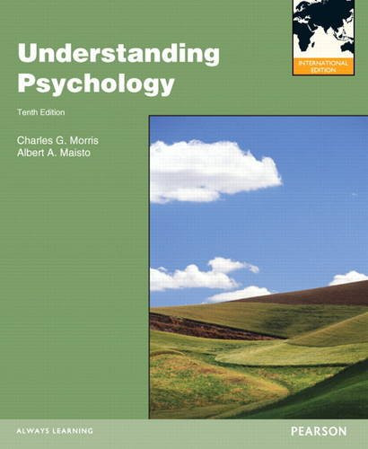 Understanding Psychology (10th Edition) Morris IE