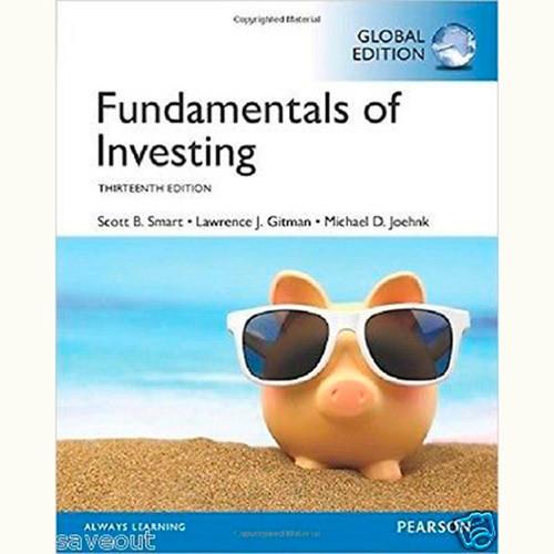 Fundamentals of Investing (13th Edition) Scott B. Smart and Lawrence J. Gitman