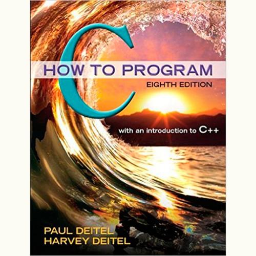 C How to Program (8th Edition) Paul Deitel and Harvey Deitel