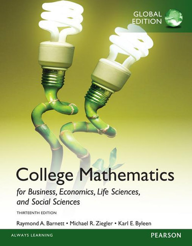 College Mathematics for Business, Economics, Life Sciences, and Social Sciences (13th Edition) Barnett IE