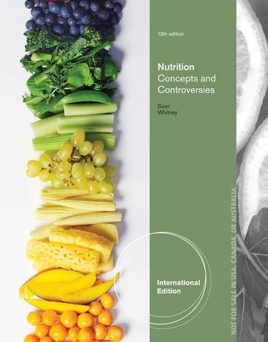 Nutrition: Concepts and Controversies (13th Edition) Whitney