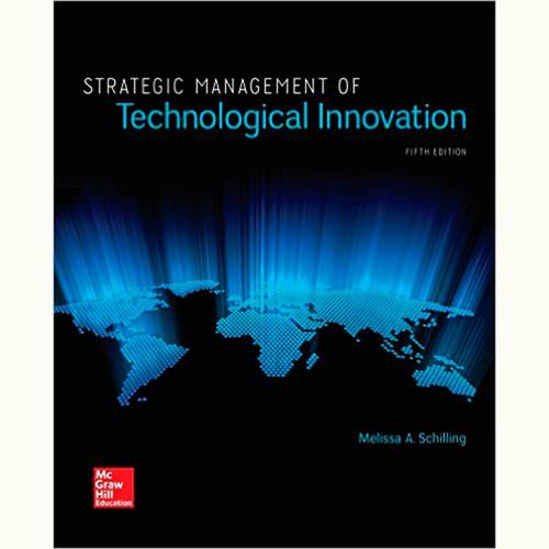 Strategic Management of Technological Innovation (5th Edition) Melissa Schilling