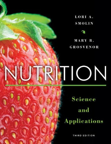 Nutrition: Science and Applications (3rd Edition) Smolin IE