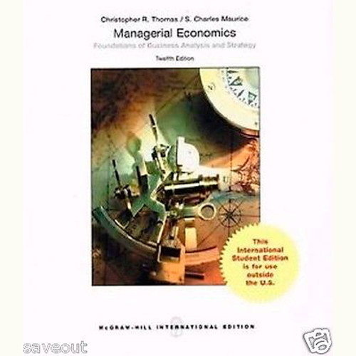 Managerial Economics (12th Edition) Christopher Thomas and S. Charles Maurice IE