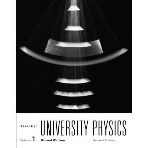Essential University Physics (2nd Edition) Wolfson