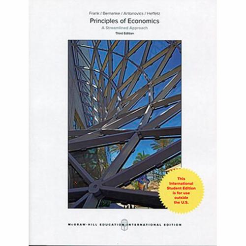 Principles of Economics, A Streamlined Approach (3rd Edition) Robert Frank and Ben Bernanke