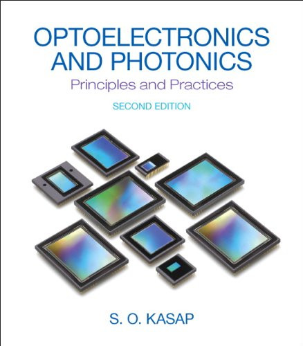 Optoelectronics and Photonics: Principles and Practices (2nd Edition) Kasap