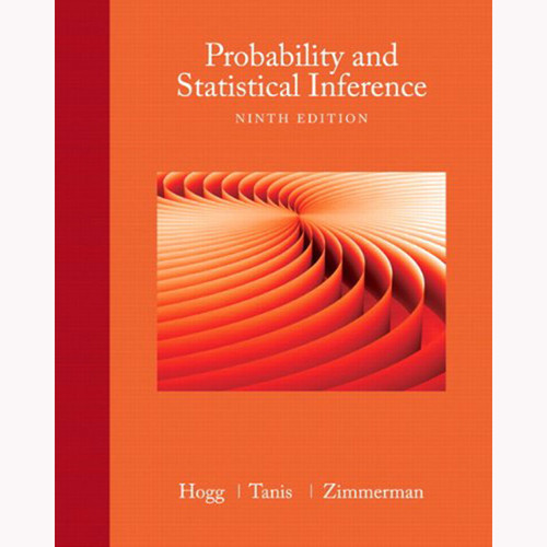 Probability and Statistical Inference (9th Edition) Hogg