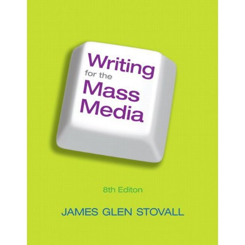 Writing for the Mass Media (8th Edition) Stovall