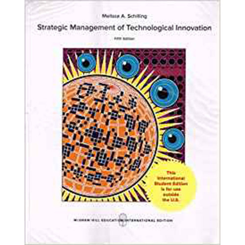 Strategic Management of Technological Innovation (5th Edition) Melissa Schilling IE