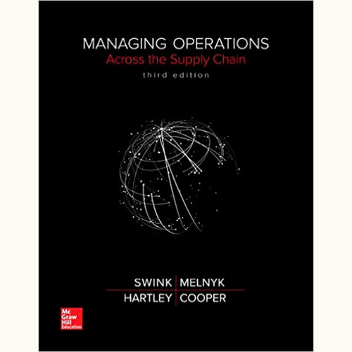 Managing Operations Across the Supply Chain (3rd Edition) Morgan Swink and Steven Melnyk