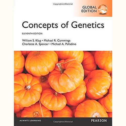 Concepts of Genetics (11th Edition) William S. Klug and Michael R. Cummings IE