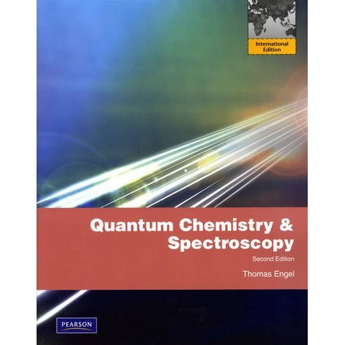 Quantum Chemistry & Spectroscopy (2nd Edition) Engel IE