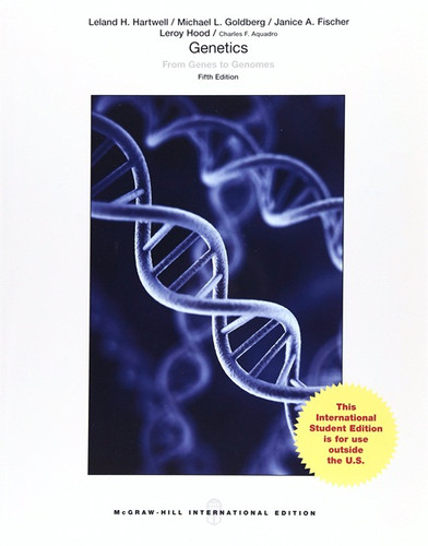 Genetics: From Genes to Genomes (5th Edition) Hartwell IE