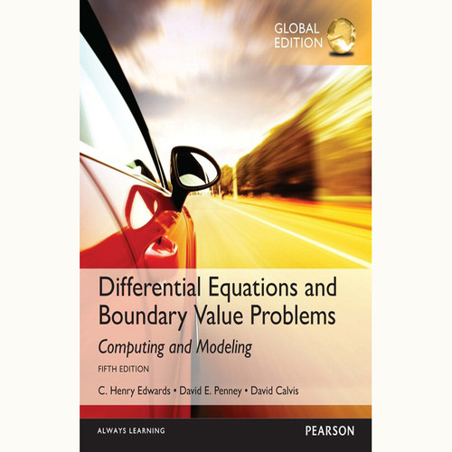 Differential Equations and Boundary Value Problems: Computing and Modeling (5th Edition) C. Henry Edwards and David E. Penney