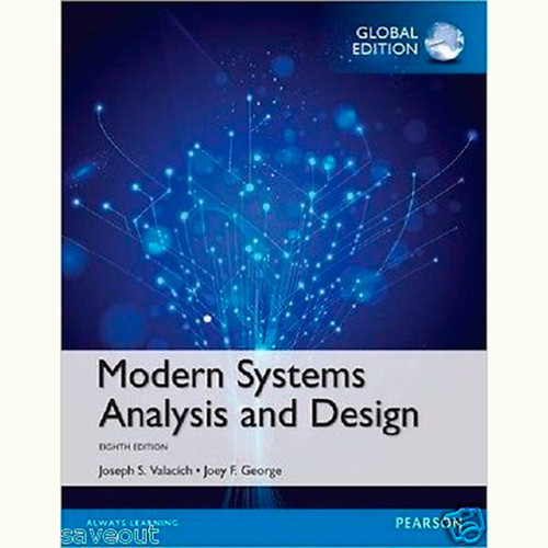 Modern Systems Analysis and Design (8th Edition) Joseph Valacich and Joey George IE
