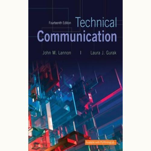 Technical Communication (14th Edition) John M. Lannon and Laura J. Gurak