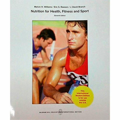Nutrition for Health, Fitness and Sport (11th Edition) Melvin Williams and Eric Rawson IE