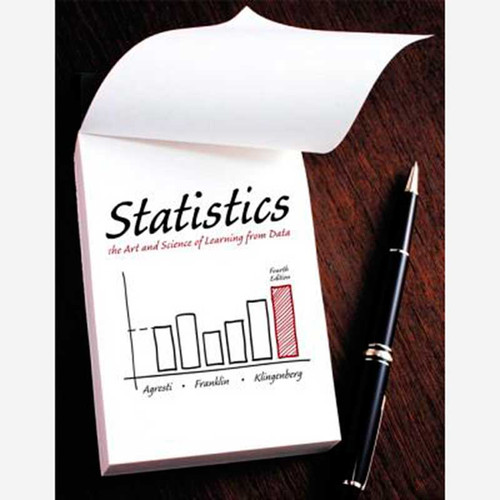 Statistics: The Art and Science of Learning from Data (4th Edition) Alan Agresti and Christine A. Franklin   9780321997838