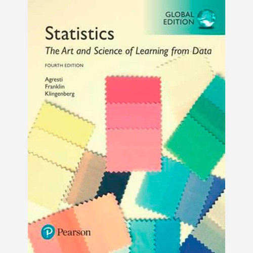 Statistics: The Art and Science of Learning from Data (4th Edition) Alan Agresti and Christine A. Franklin   9781292164779
