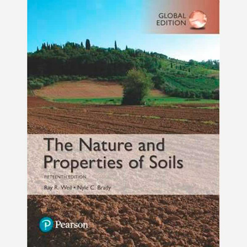 The Nature and Properties of Soils (15th Edition) Ray R. Weil and Nyle C. Brady | 9781292162232
