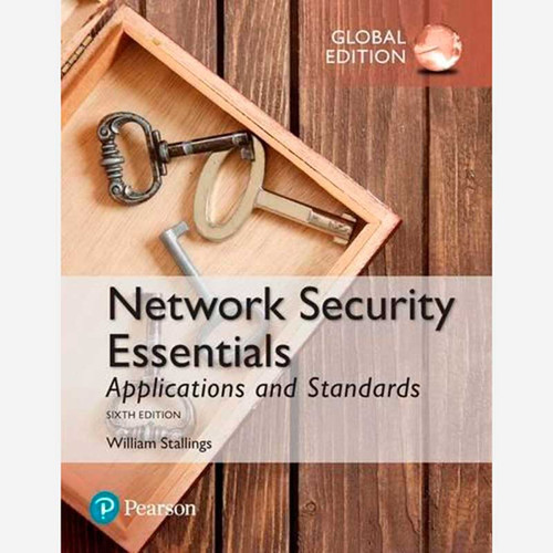 Network Security Essentials: Applications and Standards (6th Edition) William Stallings | 9781292154855