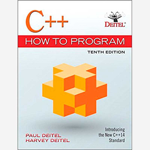 C++ How to Program (10th Edition) Paul Deitel and Harvey Deitel | 9780134448237