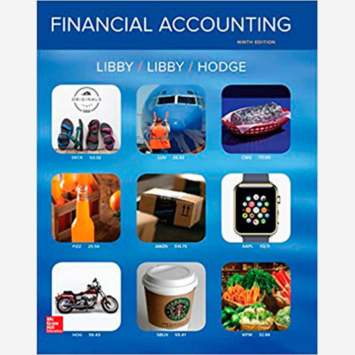 Financial Accounting (9th Edition) Robert Libby and Patricia Libby | 9781259222139