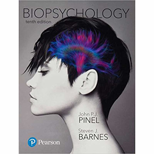 Biopsychology (10th Edition) John P. J. Pinel and Steven Barnes   9780134203690