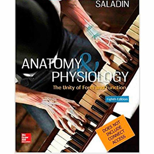 Anatomy & Physiology: The Unity of Form and Function (8th Edition) Kenneth S Saladin and Christina A Gan | 9781259277726