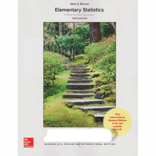 Elementary Statistics: A Step By Step Approach (10th Edition) Allan G. Bluman | 9781259922015