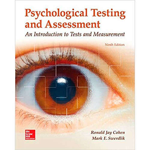Psychological Testing and Assessment (9th Edition) Ronald Jay Cohen and Mark E. Swerdlik | 9781259870507