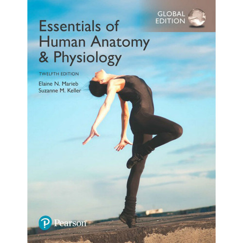 Essentials of Human Anatomy & Physiology (12th Edition) Elaine N. Marieb and Suzanne M. Keller  | 9781292216119