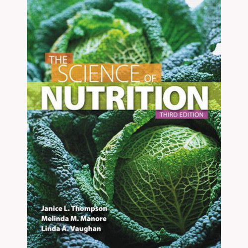 The Science of Nutrition (3rd Edition) Manore