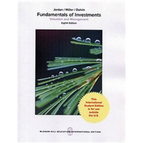 Fundamentals of Investments: Valuation and Management (8th Edition) Bradford Jordan and Thomas Miller   | 9781259921957